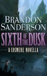 Sixth of the Dusk - Brandon Sanderson