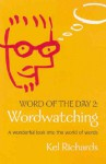 Word of the Day 2: Wordwatching - Kel Richards