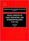 Social Contexts of Early Education, and Reconceptualizing Play - Stuart Reifel, Mac H. Brown Stuart Reifel