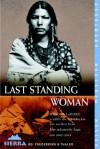 Last Standing Woman. - Winona LaDuke