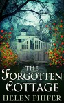The Forgotten Cottage (The Annie Graham series - Book 3) - Helen Phifer