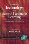 Research in Technology and Second Language Learning: Developments and Directions (Research in Second Language Learning) - Yong Zhao