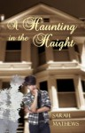 A Haunting in the Haight - Sarah Mathews