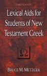 Lexical Aids for Students of New Testament Greek - Bruce M. Metzger