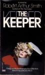 The Keeper - Robert Arthur Smith