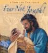 Fear Not, Joseph!: A Story of Christmas - Julie Stiegemeyer