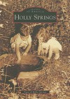 Holly Springs, North Carolina (Images of America Series) - Town of Holly Springs