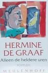 Alleen de heldere uren - Hermine de Graaf