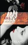 Ana Be Still: Deathly Revelations (Ana Be Still Series) - R. Holland