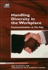 Handling Diversity in the Workplace: Communication is the Key - Kay duPont, Karen M. Miller