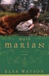 Maid Marian Maid Marian Maid Marian - Elsa Watson