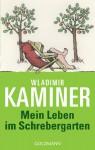 Mein Leben im Schrebergarten - Wladimir Kaminer, Vitali P. Konstantinov