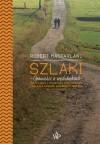 Szlaki. Opowieści o wędrówkach - Jacek Konieczny, Robert Macfarlane