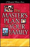 The Master's Plan for Your Family - Jim Dyet, Jim Russell