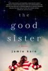 The Good Sister - Jamie Kain