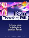 I Can. Therefore I Will. - Carolyn Hansen