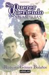 Sin querer queriendo (Spanish Edition) - Roberto Gómez Bolaños