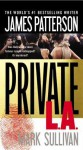 Private L.A. - James Patterson, Mark T. Sullivan