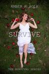 Survive (The Survival Series Book 1) - Amber R Polk