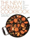 The New German Cookbook: More Than 230 Contemporary and Traditional Recipes - Jean Anderson