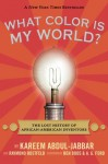 What Color Is My World? - Kareem Abdul-Jabbar, Raymond Obstfeld, Ben Boos, A.G. Ford