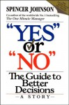 "Yes or ""No"": The guide to better decisions by Spencer Johnson (28-Jun-1993) Paperback - Spencer Johnson"