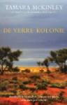 De verre kolonie - Tamara McKinley, Els Franci-Ekeler