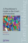 A Practitioner's Guide to the Court of Protection: Third Edition - Martin Terrell, Terrell