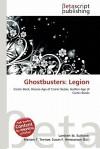 Ghostbusters: Legion - Lambert M. Surhone, Mariam T. Tennoe, Susan F. Henssonow