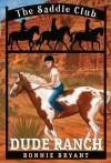 Dude Ranch - Bonnie Bryant