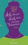 Ich kenne dich aus meinen Träumen: Roman - Clélie Avit, Doris Heinemann
