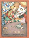 Soft House - Jane Yolen, Wendy Anderson Halperin