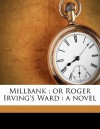 Millbank; Or Roger Irving's Ward - Mary Jane Holmes