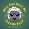 Will You Help Me Find My Tail? - Claire Jackson, Mona Taylor