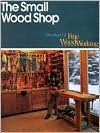 Small Wood Shop - Fine Woodworking Magazine, Helen Albert