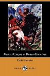 Peaux-Rouges Et Peaux-Blanches (Dodo Press) - Henri Émile Chevalier