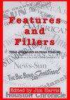 Features and Fillers: Texas Journalists on Texas Folklore - Jim Harris, Jim Harris