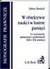 W obiektywie nauki i w lustrze pamięci (o uczonych, pisarzach i politykach XIX i XX wieku) - Juliusz Bardach