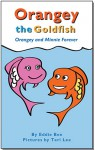 Orangey and Minnie Forever (Orangey the Goldfish, #3) - Eddie Bee, Teri Lee