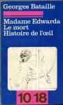Madame Edwarda, Le Mort, Histoire de l'œil - Georges Bataille
