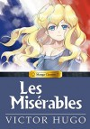Manga Classics: Les Miserables - Victor Hugo, Luke Mehall;Gaelen Engler;Drew Thayer;Ashley King;Stacy Bare;Chris Barlow;Erica Lineberry;Brendan Leonard;Teresa Bruffey;D. Scott Borden