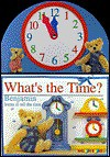 What's the Time?: Benjamin Learns to Tell Time - Cassandra Eason
