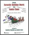 Seven Favorite Holiday Duets with Santa Claus [With CD (Audio)] - Geoff Haydon, James Lyke