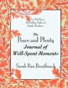 The Peace and Plenty Journal of Well-Spent Moments - Sarah Ban Breathnach