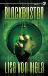 Blockbuster - Lisa von Biela