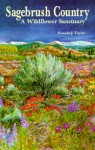 Sagebrush Country: A Wildflower Sanctuary - Ronald J. Taylor