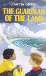 The Guardian of the Land - Joanna Orwin