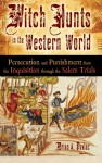 Witch Hunts in the Western World: Persecution and Punishment from the Inquisition Through the Salem Trials - Brian A. Pavlac