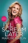 I'll Scream Later by Matlin, Marlee (2010) Paperback - Marlee Matlin
