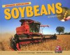 Soybeans: An A To Z Book (Awesome Argriculture For Kids) - Susan Anderson, Joanne Buggey